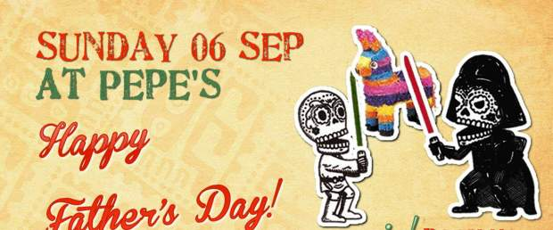 Celebrate Father's Day at Pepe's Mexican Restaurant