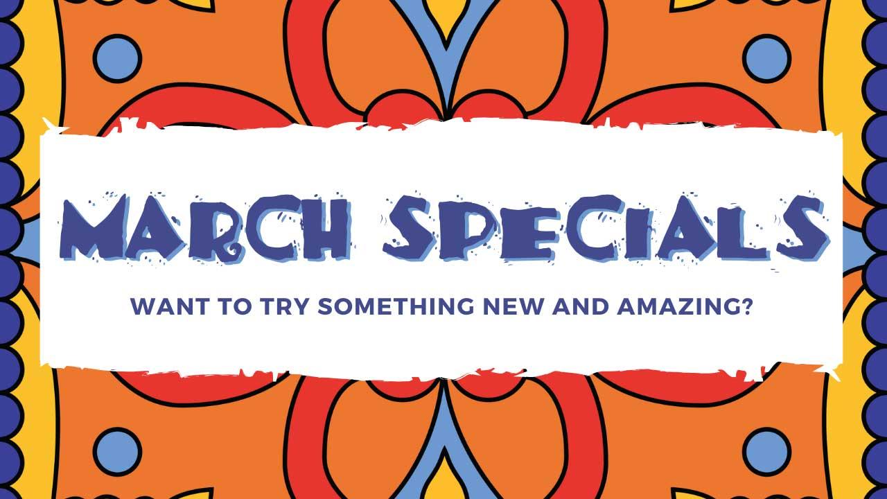 March Specials